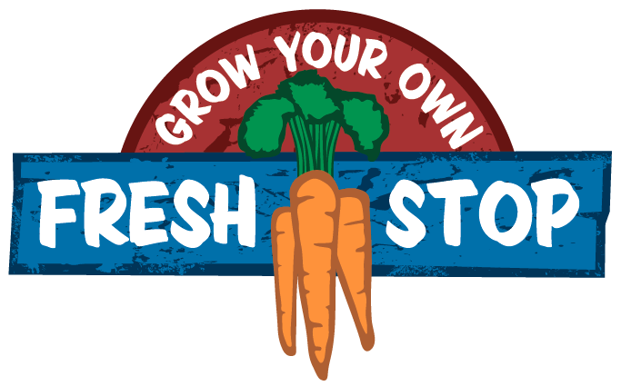 Grow Your Own Fresh Stop